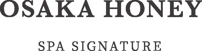OSAKA HONEY(SPA SIGNATURE)